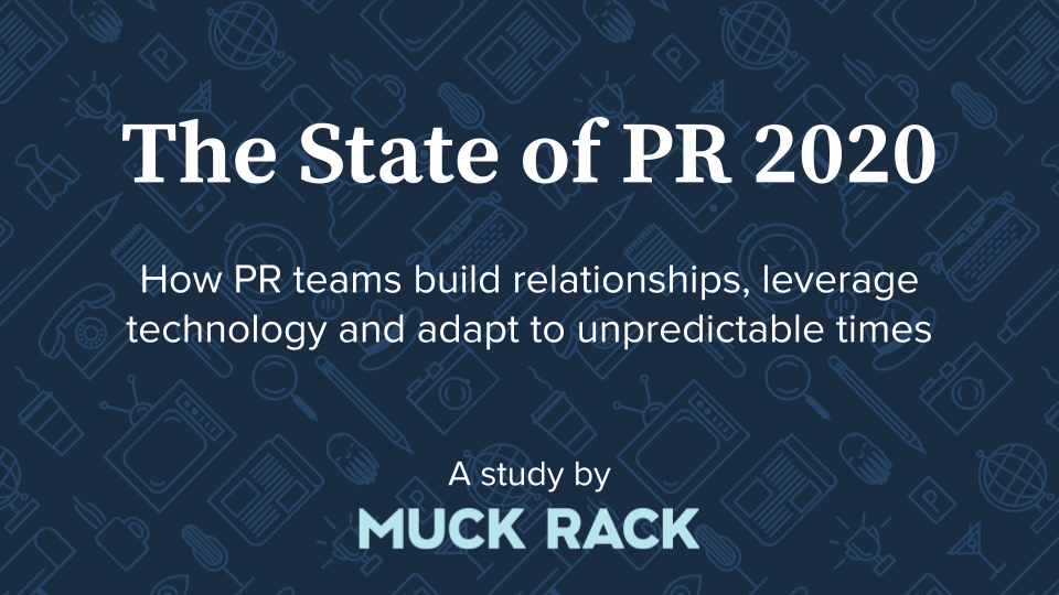 2020 Muck Rack State of PR Survey Results